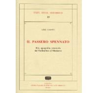 23. Luigi Canetti, Il passero spennato. Riti, agiografia e memoria dal Tardoantico al Medioevo. Spoleto 2008,  PP. 414.
