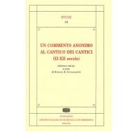 14. Un commento anonimo al Cantico dei Cantici (XI-XII secolo) edizione critica a cura di Rossana E.Guglielmetti, Spoleto 2008, pp. VIII-256