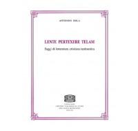 25. Antonino Isola, Lente pertexere telam. Saggi di letteratura cristiana tardoantica. Spoleto 2011, pp. XII-368.