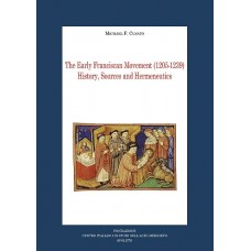 14. Michael F. Cusato, The Early Franciscan Movement (1205-1239) History, Sources and Hermeneutics.