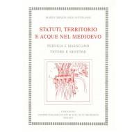 44. Maria Grazia Nico Ottaviani, Statuti, territorio e acque nel medioevo. Perugia e Marsciano, Tevere e Nestóre