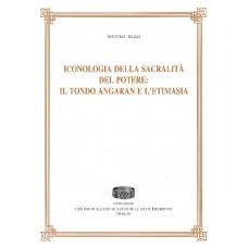 11. Matteo Bezzi, Iconologia della sacralità del potere: il tondo di Angaran e l'etimasia , Spoleto 2007, pp. VIII-218