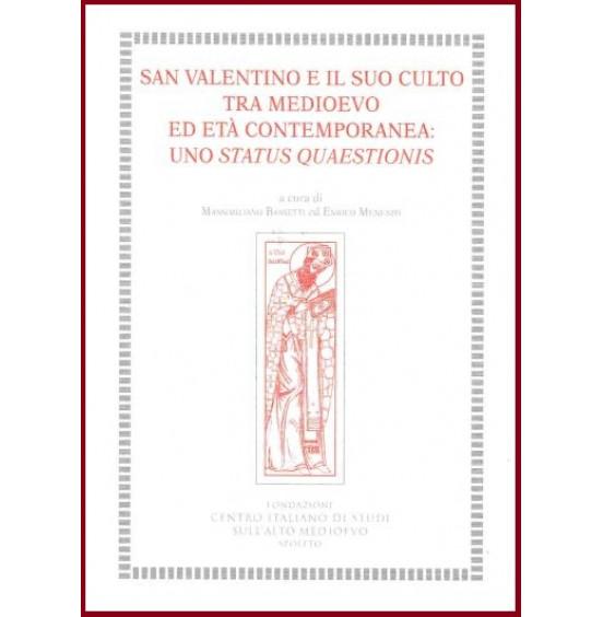 51. San Valentino e il suo culto tra medioevo ed età contemporanea: uno status quaestionis (Terni, 9-11 dicembre 2010) a cura di M.Bassetti ed E.Menestò.