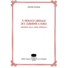 07. Stefano Riccioni, Il mosaico absidale di S. Clemente a Roma. Exemplum della chiesa riformata, pp. 134 (illustrato)