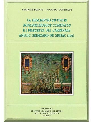 23. Beatrice Borghi - Rolando Dondarini, LA DESCRIPTIO CIVITATIS BONONIE EIUSQUE COMITATUS E I PRÆCEPTA DEL CARDINALE ANGLIC GRIMOARD DE GRISAC (1371)