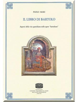 69. Paolo Mari, IL LIBRO DI BARTOLO. Aspetti della vita quotidiana nelle opere bartoliane