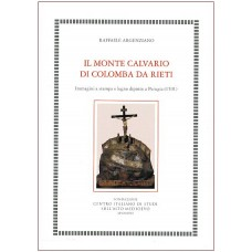 59. Raffaele Argenziano, IL MONTE CALVARIO DI COLOMBA DA RIETI. Immagini a stampa e legno dipinto a Perugia (1501)