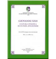 33) LVI. GIOVANNI XXII. CULTURA E POLITICA DI UN PAPA AVIGNONESE