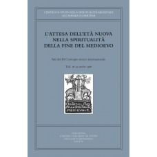 03) III. L'ATTESA DELL'ETÀ NUOVA NELLA SPIRITUALITÀ DELLA FINE DEL MEDIOEVO