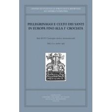 04) IV. PELLEGRINAGGI E CULTO DEI SANTI IN EUROPA FINO ALLA Iª CROCIATA