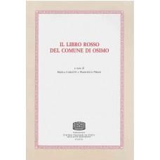 08. IL LIBRO ROSSO DEL COMUNE DI OSIMO, a cura di Maela Carletti e Francesco Pirani.