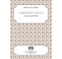 23. Maria Elena Cortese, L'ARISTOCRAZIA TOSCANA. Sette secoli (VI-XII)