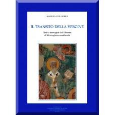01. Manuela De Giorgi, IL TRANSITO DELLA VERGINE. Testi e immagini dall'Oriente al Mezzogiorno medievale.