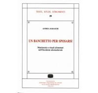 29. Andrea Maraschi, UN BANCHETTO PER SPOSARSI. Matrimonio e rituali alimentari nell'Occidente altomedievale