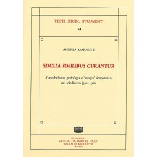 "34. Andrea Maraschi, SIMILIA SIMILIBUS CURANTUR. Cannibalismo, grafofagia e ""magia"" simpatetica nel Medioevo (500-1500)"