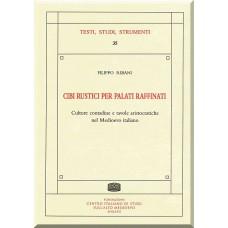 35. Filippo Ribani, CIBI RUSTICI PER PALATI RAFFINATI. Culture contadine e tavole aristocratiche nel Medioevo italiano