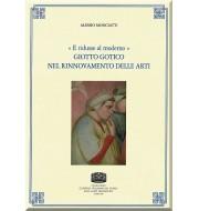 57. Alessio Monciatti, « E RIDUSSE AL MODERNO». GIOTTO GOTICO NEL RINNOVAMENTO DELLE ARTI.