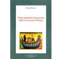 01. Teodoro Forcellini, FONTI TEOLOGICHE FRANCESCANE DELLA COMMEDIA DI DANTE