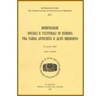 45) XLV. MORFOLOGIE SOCIALI E CULTURALI IN EUROPA FRA TARDA ANTICHITA' E ALTO MEDIOEVO