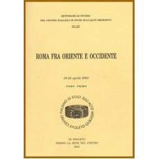 49) XLIX. ROMA FRA ORIENTE E OCCIDENTE