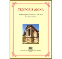 01. Temporis Signa. Archeologia della tarda antichità e del medioevo. Vol. I-2006, illustrato, pp.522.