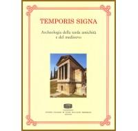 01. Temporis Signa. Archeologia della tarda antichità e del medioevo. Vol. I-2006, illustrato, pp.522.